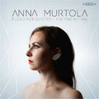 MURTOLA, Anna: Fuego Por Dentro – The Fire Within