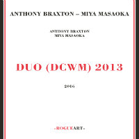 BRAXTON, Anthony & Miya Masaoka: Duo (DCWM) 2013 (2CD)