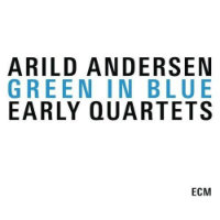 ANDERSEN, Arild: Green In Blue – Early Quartets (3CD)