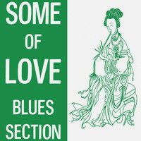 BLUES SECTION: Some Of Love