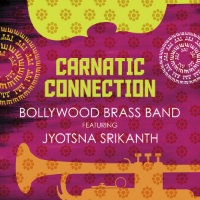BOLLYWOOD BRASS BAND: Carnatic Connection