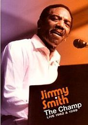 SMITH, Jimmy: The Champ - Live 1962 & 1999 | DVD