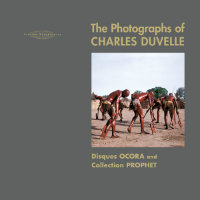 The Photographs Of Charles Duvelle – Disques Ocora and Collection Prophet (bok+2CD)