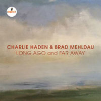 HADEN, Charlie & Brad Mehldau: Long Ago And Far Away