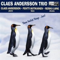 ANDERSSON, Claes Trio: These Foolish Things - Jazz!