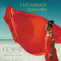 DIAWARA, Fatoumata: Fenfo – Something To Say (LP)