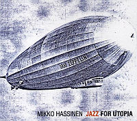 HASSINEN, Mikko: Jazz for Utopia