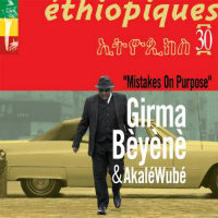 BÈYÈNÈ, Girma & Akalé Wubé: Mistakes On Purpose
