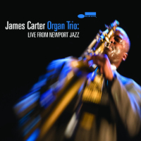 CARTER, James: Live From Newport Jazz