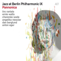RANTALA, Iiro: Jazz at Berlin Philharmonic IX – Pannonica