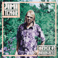 TENOR, Jimi: Order Of Nothingness (LP)