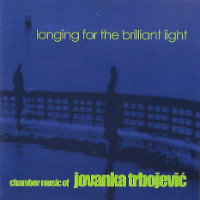 TRBOJEVIC, Jovanka: Longing For The Brilliant Light