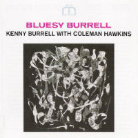 BURRELL, Kenny with Coleman Hawkins: Bluesy Burrell
