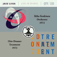 KOSKINEN, Mike Orchestra / Otto Donner Treatment: Jazz Liisa 09/10