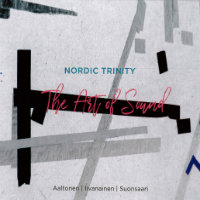 NORDIC TRINITY: The Art Of Sound
