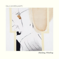 AHVENLAHTI, Olli: Thinking, Whistling