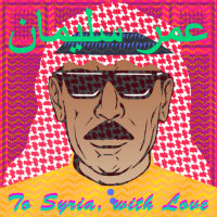SOULEYMAN, Omar: To Syria, With Love