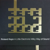 KAYN, Roland: A Little Electronic Milky Way Of Sound (16CD)