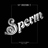 SPERM: 50th Erection – Collected Works 1967–1971 (2CD)