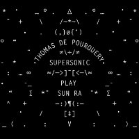 DE POURQUERY, Thomas & Supersonic: Play Sun Ra (LP)
