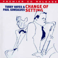HAYES, Tubby & Paul Gonsalves: Change Of Setting