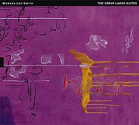SMITH, Wadada Leo: Great Lakes Suites (2CD)