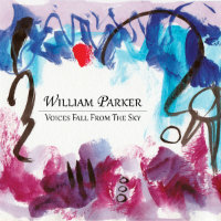 PARKER, William: Voices Fall From The Sky (3CD)
